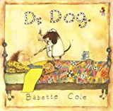 Cole, Babette: Dr. Dog (Red Fox Picture Books)