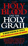 Baigent, Michael: The Holy Blood and the Holy Grail