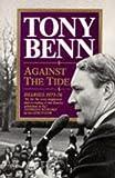 TONY BENN: Against the Tide: Diaries 1973-76