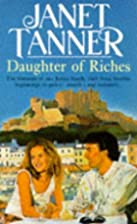 Daughter of Riches by Janet Tanner