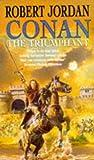 Robert Jordan: Conan the Triumphant (Conan)