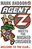 Mark Haddon: Agent Z and the Masked Crusader