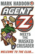 Agent Z Meets the Masked Crusader by Mark…