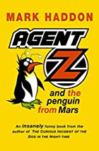 Agent Z and the Penguin from Mars by Mark…