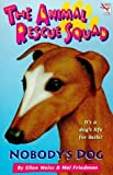 Weiss, Ellen: Nobody's Dog (Animal Rescue Squad)