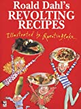 ROALD DAHL: Roald Dahl's Revolting Recipes (Red Fox Picture Book)