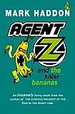 Haddon, Mark: Agent Z And The Killer Bananas