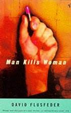 Man Kills Woman by D.L. Flusfeder
