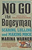 Warner, Marina: No Go the Bogeyman: Scaring, Lulling and Making Mock