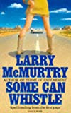 McMurtry, Larry: Some Can Whistle