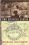 Ignatieff, Michael: The Russian Album