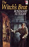 Rosemary Sutcliff: The Witch's Brat