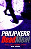 Kerr, Philip: Dead Meat
