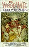 Windling, Terri: The Wood Wife