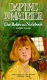 Du Maurier, Daphne: The Rebecca Notebook and Other Memories