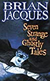 Jacques, Brian: Seven Strange and Ghostly Tales