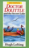 HUGH LOFTING: Doctor Dolittle and the Secret Lake (Red Fox Older Fiction)