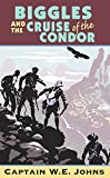 W E Johns: Biggles And The Cruise Of The Condor