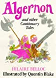 Belloc, Hilaire: Algernon and Other Cautionary Tales (Red Fox Picture Books)
