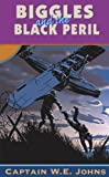 W.E. JOHNS: Biggles and the Black Peril (Red Fox Older Fiction)