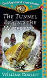 William Corlett: The Tunnel Behind The Waterfall (Book 3 of The Magician's House Quartet)
