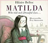 Hilaire Belloc: Matilda, Who Told Such Dreadful Lies and Was Burned to Death (Red Fox Picture Books)