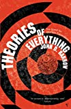 JOHN D. BARROW: Theories of Everything: The Quest for Ultimate Explanation