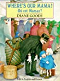 Goode, Diane: Where's Our Mama?: Ou Est Maman? (Red Fox Picture Books)