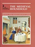 Egan, Geoff: The Medieval Household : Daily Living C. 1150-C. 1450