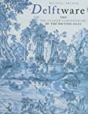 Archer, Michael: Delftware: The Tin-Glazed Earthenware of the British Isles  A Catalogue of the Collection in the Victoria and Albert Museum