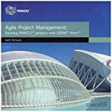 Keith Richards: Agile project management: running PRINCE2 projects with DSDM Atern: Running Prince2 Projects with DSDM Atern