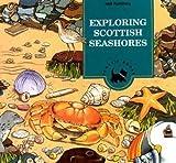 Baxter, John: Exploring Scottish Seashore (Scothe Books-Children's Activity Book Series)