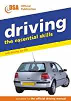 Driving - the Essential Skills: Safe Driving…