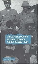 The British Invasion Tibet: Colonel…