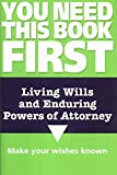 Fairweather, Mark: Living Wills and Enduring Powers of Attorney (You Need This Book First)