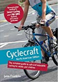 John Franklin: Cyclecraft: The Complete Guide to Safe and Enjoyable Cycling for Adults and Children (North American Edition)