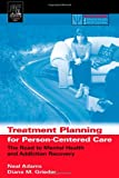Adams, Neal: Treatment Planning for Person-Centered Care: The Road to Mental Health and Addiction Recovery