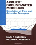 Anderson, Mary P.: Applied Groundwater Modeling: Simulation of Flow and Advective Transport