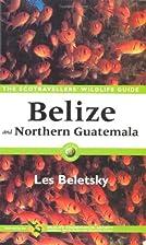 Belize & Northern Guatemala: The…