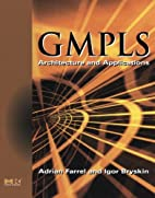 GMPLS: Architecture and Applications (The…