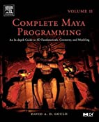 Complete Maya Programming, Vol. II: An…