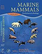 Marine Mammals: Evolutionary Biology by…