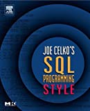 Celko, Joe: Joe Celko&#39;s SQL Programming Style