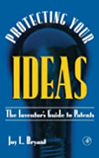 Protecting Your Ideas : The Inventor's Guide…