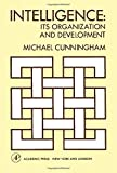 Cunningham, Michael: Intelligence: Its Organization and Development