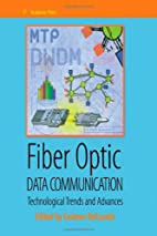 Fiber Optic Data Communication: Technology…