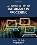 Deitel, Harvey M.: Introduction to Information Processing