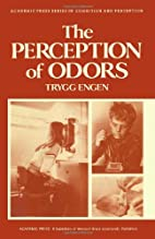 The perception of odors by Trygg Engen
