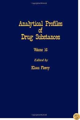 Profiles of Drug Substances, Excipients and Related Methodology vol 16, Volume 16 (Analytical Profiles of Drug Substances & Excipients)