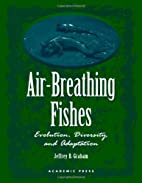 Air-breathing fishes : evolution, diversity,…